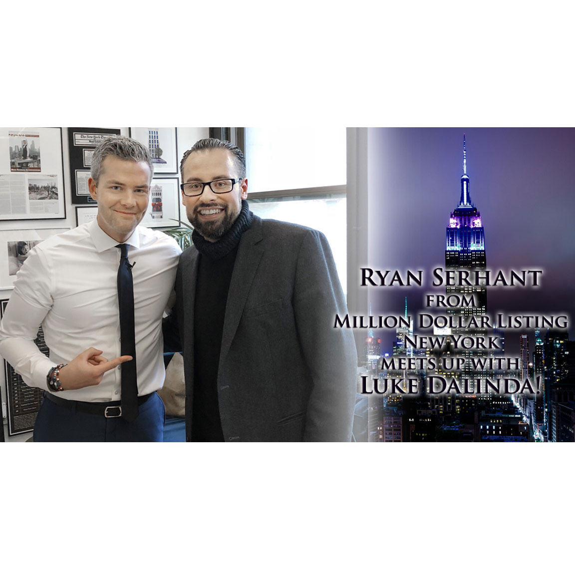 Luke Meets Ryan Serhant